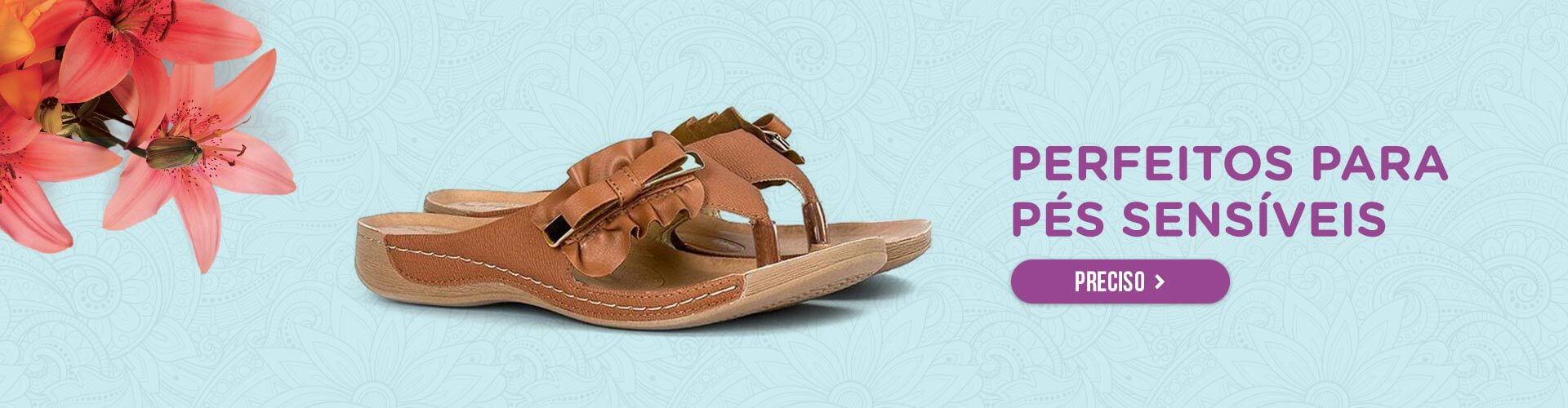 Perfeitos para pés sensíveis